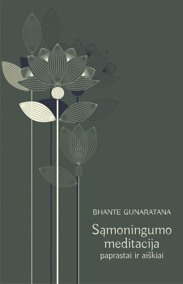 Sąmoningumo meditacija: paprastai ir aiškiai | Bhante Henepola Gunaratana