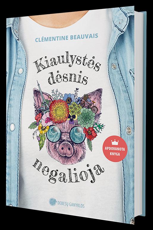 Kiaulystės dėsnis kiaulėms negalioja   Clémentine Beauvais