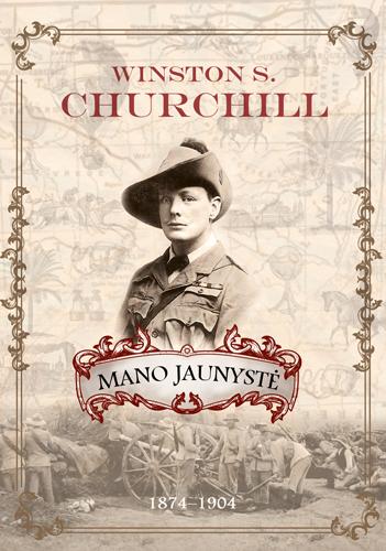Mano jaunystė. 1874–1904. Winston S. Churchill | Winston S. Churchill
