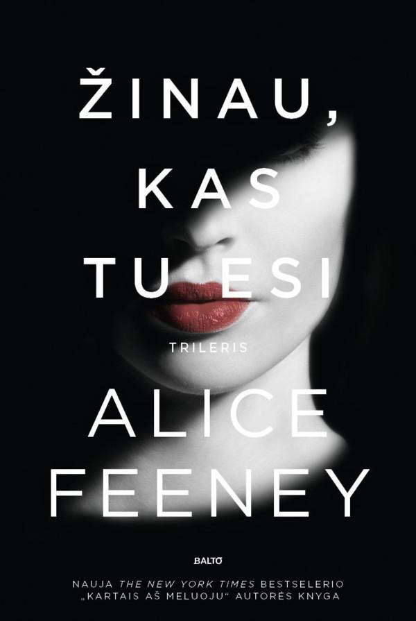Žinau, kas tu esi | Alice Feeney