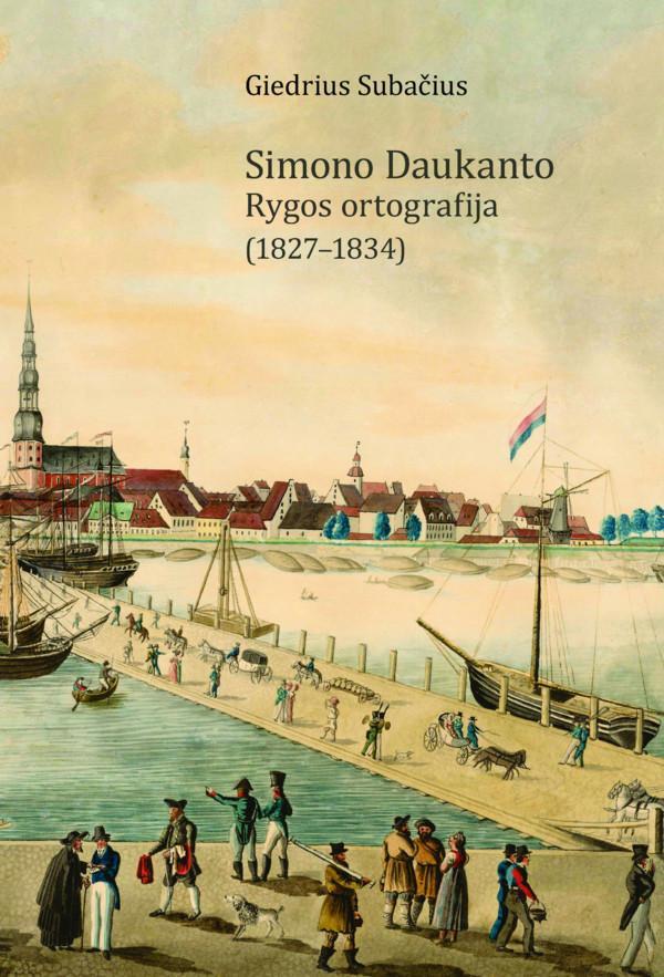 Simono Daukanto Rygos ortografija (1827-1834) | Giedrius Subačius