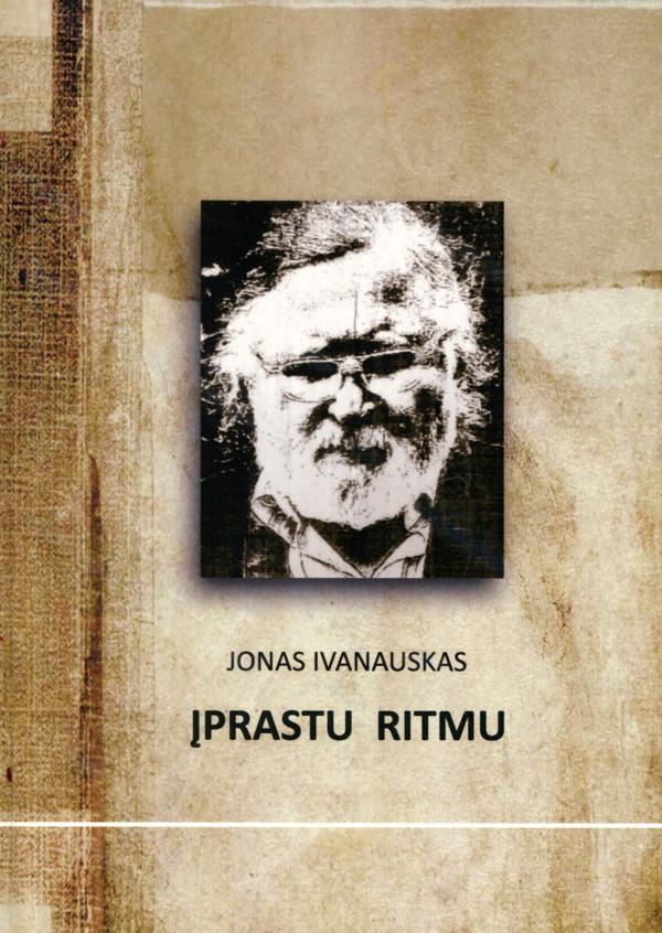 Įprastu ritmu   Jonas Ivanauskas