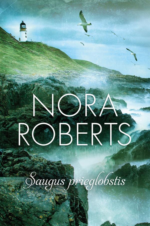 Saugus prieglobstis | Nora Roberts