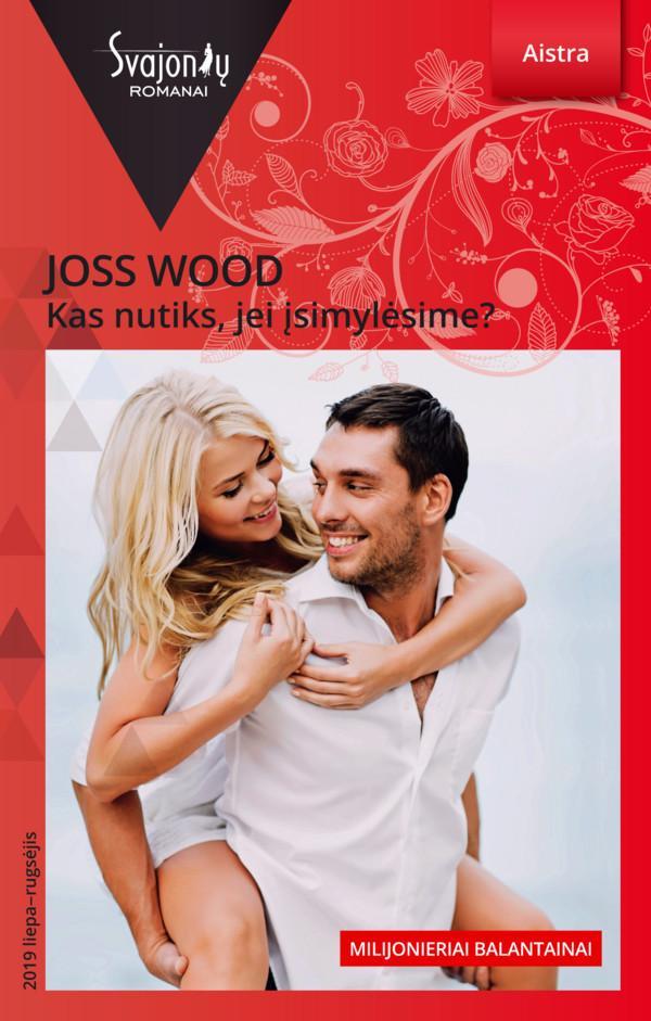 Kas nutiks, jei įsimylėsime? (Aistra) | Joss Wood