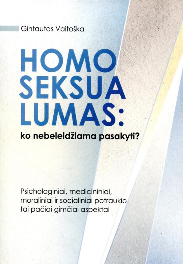 Homoseksualumas: ko nebeleidžiama pasakyti?   Gintautas Vaitoška