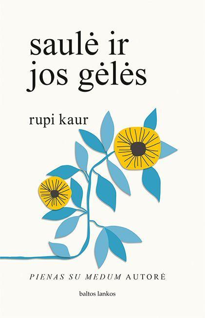 saulė ir jos gėlės   Rupi Kaur