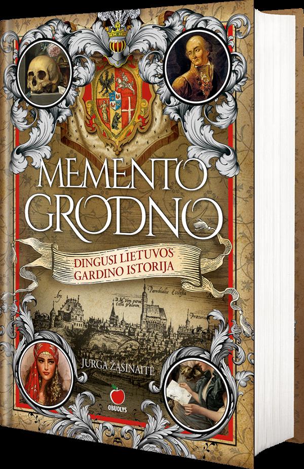 Memento Grodno. Dingusi Lietuvos Gardino istorija | Jurga Žąsinaitė