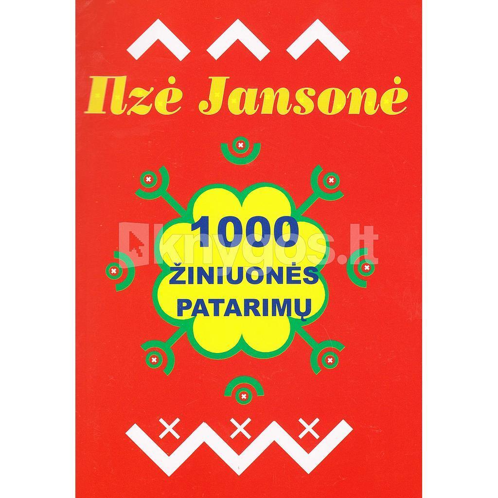 1000 žiniuonės patarimų | Ilze Jansone