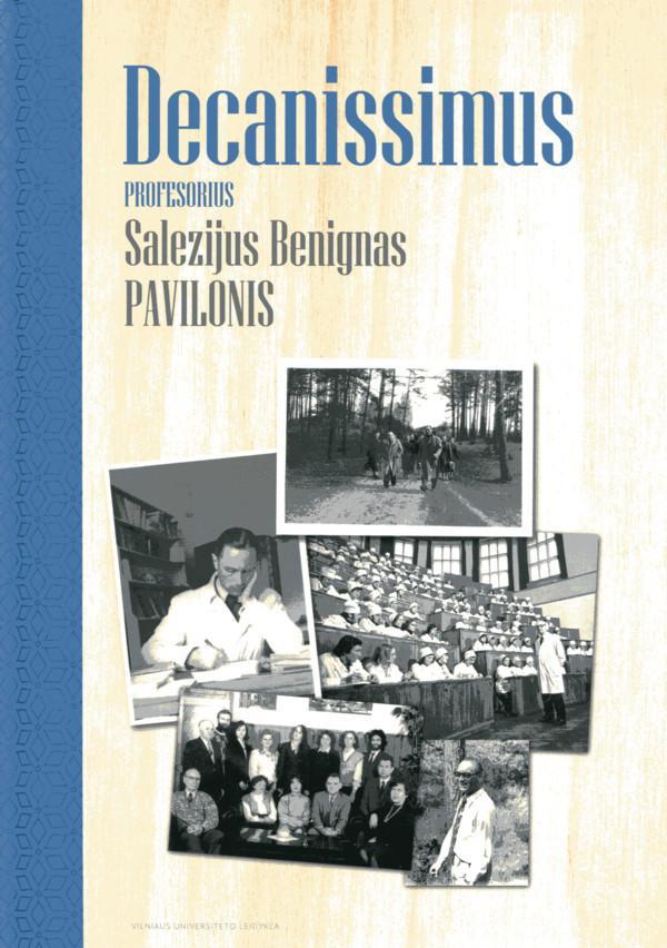 Decanissimus profesorius Salezijus Benignas Pavilionis | Janina Tutkuvienė, Violeta Žalgevičienė