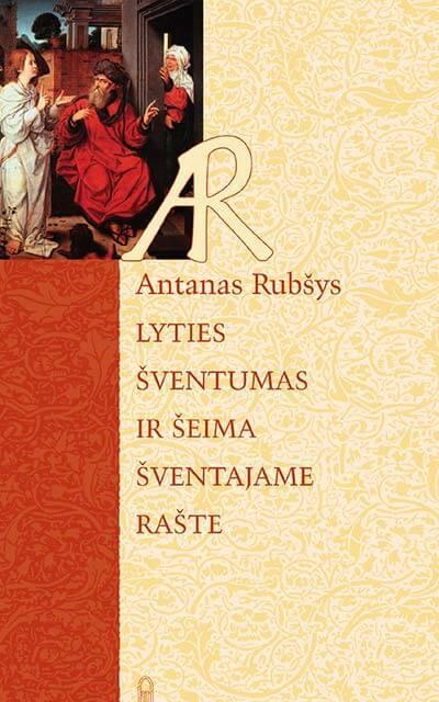 Lyties šventumas ir šeima Šventajame Rašte | Antanas Rubšys