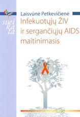 Infekuotųjų ŽIV ir sergančiųjų AIDS maitinimasis | Laisvūnė Petkevičienė