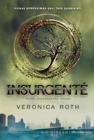 "Insurgentė. Ciklo ""Divergentė"" 2-oji knyga | Veronica Roth"