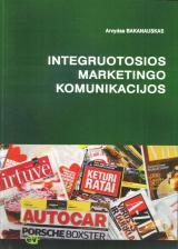 Integruotosios marketingo komunikacijos | Arvydas Bakanauskas
