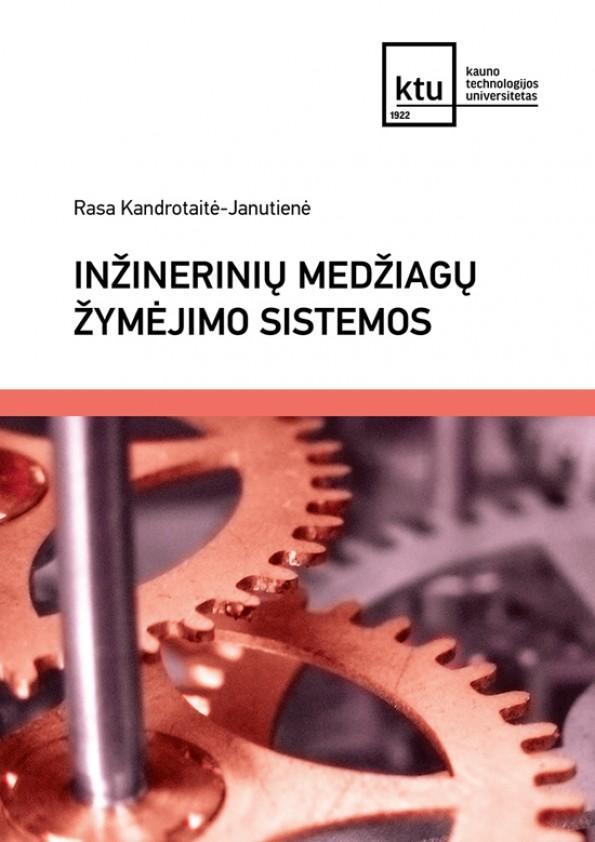 Inžinerinių medžiagų žymėjimo sistemos   Rasa Kandrotaitė-Janutienė