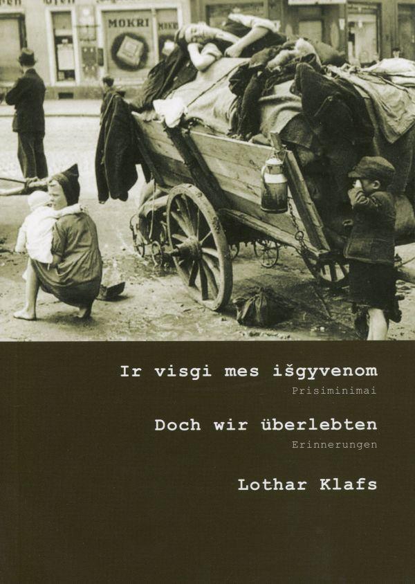 Ir visgi mes išgyvenom   Doch wir uberlebten   Lothar Klafs