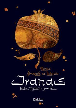 Iranas - kita Mėnulio pusė | Marius Abramavičius Neboisia