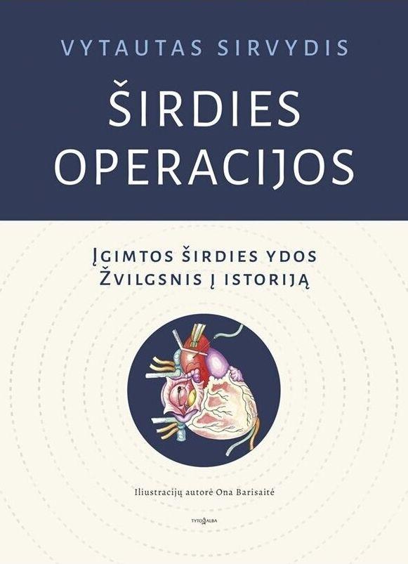 Širdies operacijos. Įgimtos širdies ydos   Vytautas Sirvydis