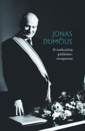 Iš rankraščių palikimo: straipsniai | Jonas Dumčius