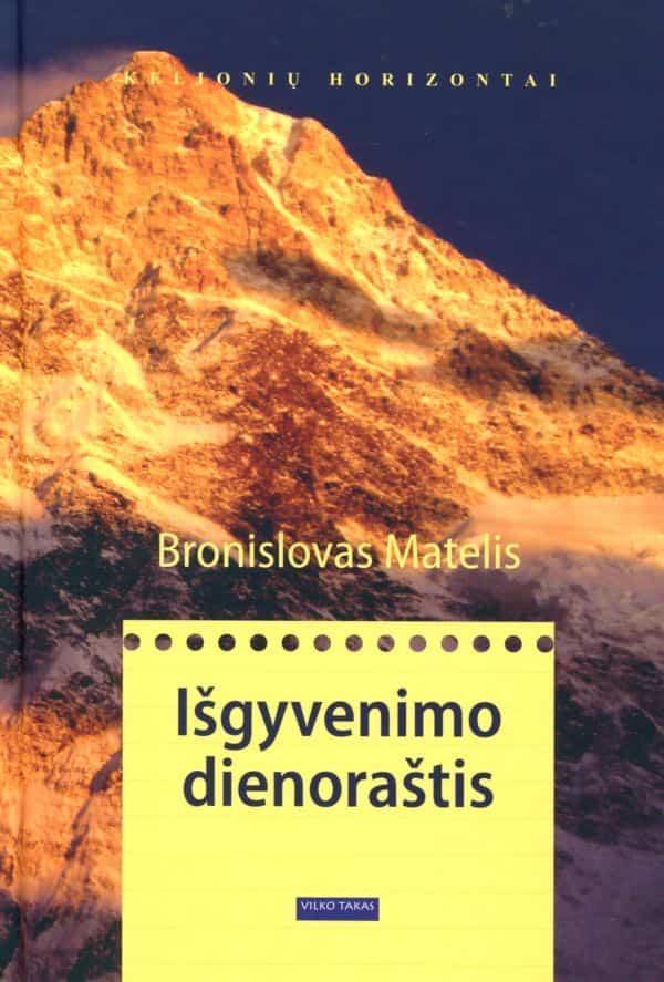 Išgyvenimo dienoraštis | Bronislovas Matelis