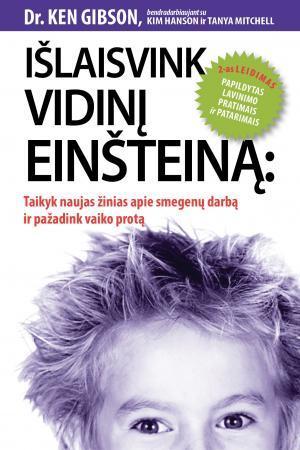 Išlaisvink vidinį Einšteiną | Ken Gibson, Kim Hanson, Tanya Mitchell