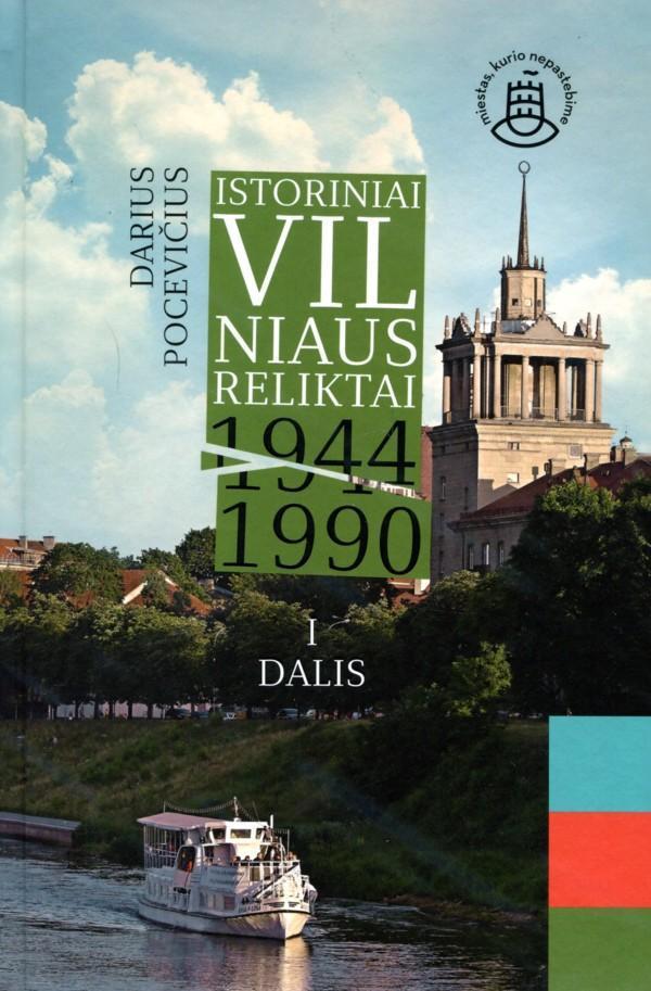 Istoriniai Vilniaus reliktai 1944–1990, I dalis | Darius Pocevičius