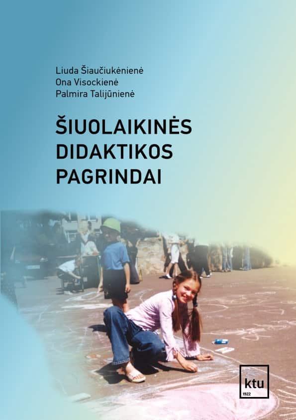 Šiuolaikinės didaktikos pagrindai | Liuda Šiaučiukėnienė, Ona Visockienė, Palmira Talijūnienė