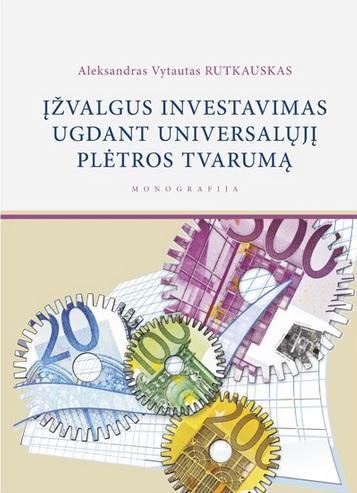 Įžvalgus investavimas ugdant universalųjį plėtros tvarumą | Aleksandras Vytautas Rutkauskas