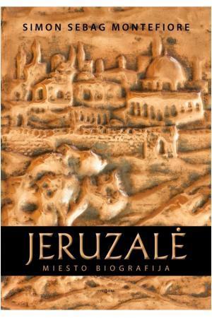 Jeruzalė. Miesto biografija | Simon Sebag Montefiore