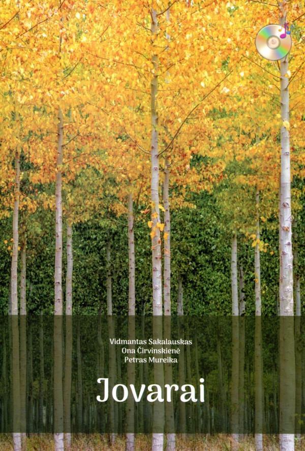 Jovarai. Dainos jaunimui ir ansambliams (su 2 CD)   Vidmantas Sakalauskas, Ona Čirvinskienė, Petras Mureik