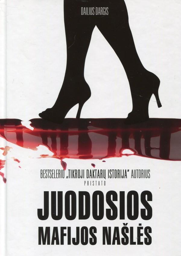 Juodosios mafijos našlės: atviri ir šokiruojantys nužudytų Lietuvos mafiozų, verslininkų moterų liudijimai | Dailius Dargis