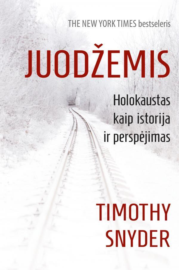 Juodžemis. Holokaustas kaip istorija ir perspėjimas | Timothy Snyder