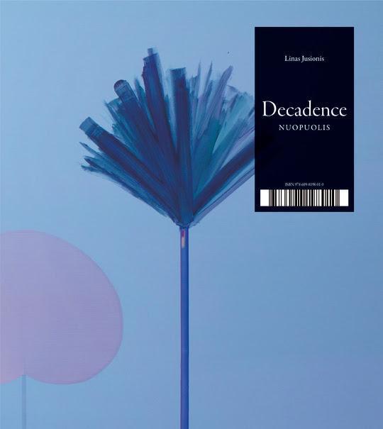 Decadance. Nuopuolis | Linas Jusionis