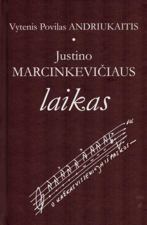 Justino Marcinkevičiaus laikas | Vytenis Povilas Andriukaitis