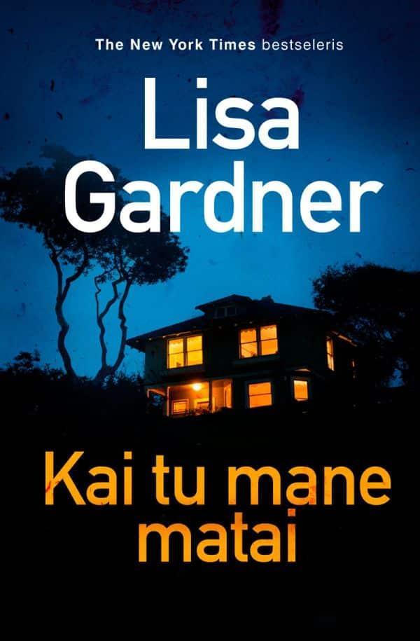 Kai tu mane matai | Lisa Gardner
