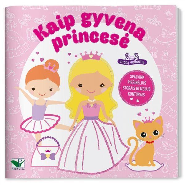 Kaip gyvena princesė. 2-3 metų vaikams. Storais blizgiais kontūrais  
