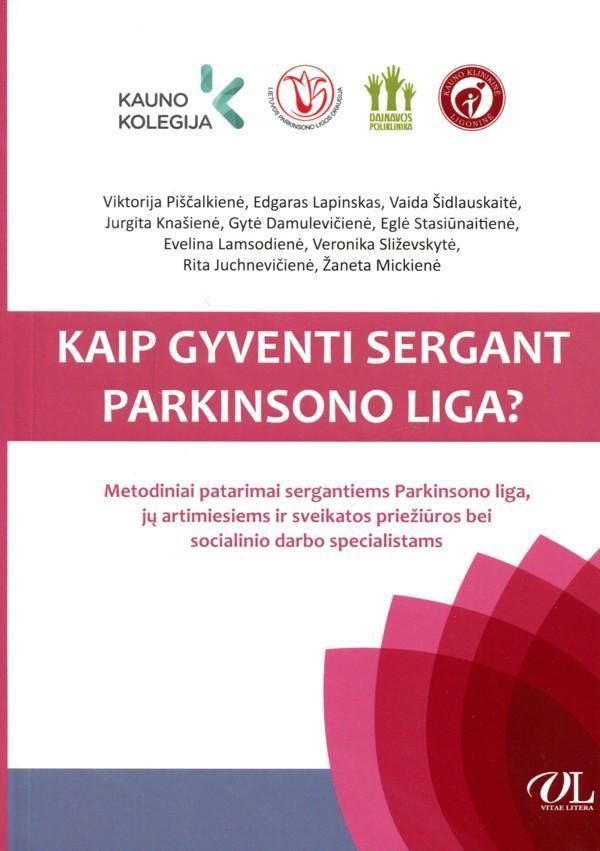 Kaip gyventi sergant Parkinsono liga?   Viktorija Piščalkienė, Edgaras Lapinskas, Vaida Šidlauskaitė ir kt.