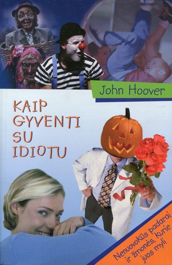 Kaip gyventi su idiotu | John Hoover