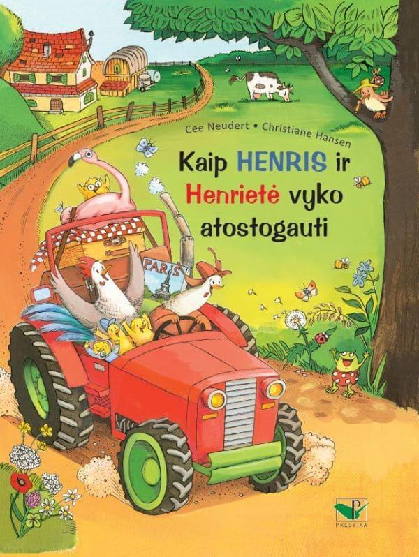Kaip Henris ir Henrietė vyko atostogauti   Cee Neudert, Christiane Hansen