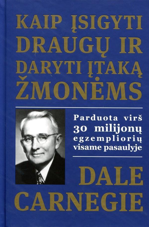 Kaip įsigyti draugų ir daryti įtaką žmonėms | Dale Carnegie