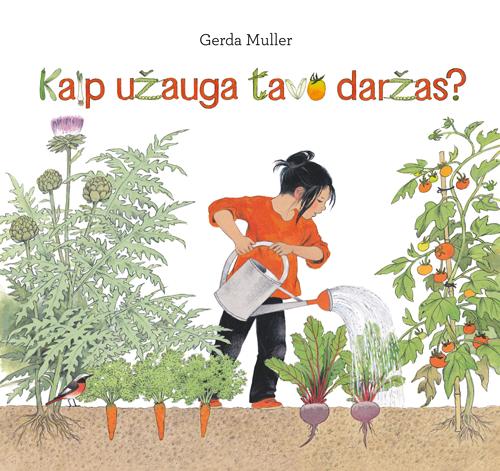 Kaip užauga tavo daržas? | Gerda Muller