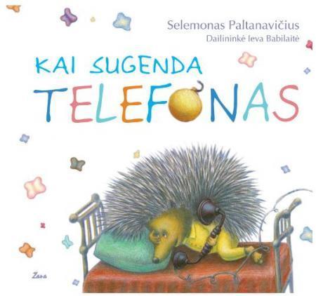 Kai sugenda telefonas   Selemonas Paltanavičius