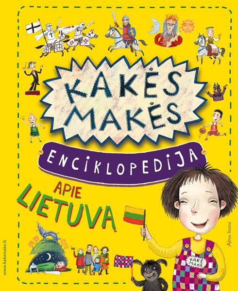 Kakės Makės enciklopedija apie Lietuvą |
