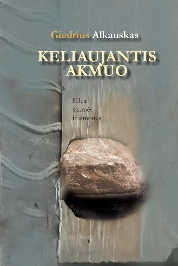 Keliaujantis akmuo | Giedrius Alkauskas