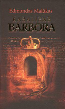 Karalienė Barbora | Edmundas Malūkas