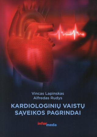 Kardiologinių vaistų sąveikos pagrindai | Vincas Lapinskas, Alfredas Rudys