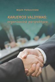 Karjeros valdymas: organizacinė perspektyva | Nijolė Petkevičiūtė