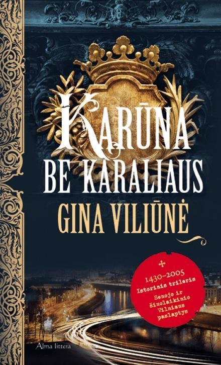 Karūna be karaliaus (2-as leidimas) | Gina Viliūnė