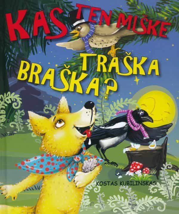 Kas ten miške traška braška | Kostas Kubilinskas