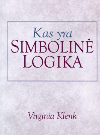 Kas yra simbolinė logika   Virginia Klenk