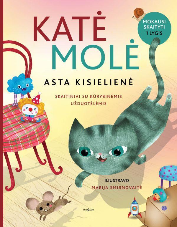 Katė Molė. Skaitiniai su kūrybinėmis užduotėlėmis | Asta Kisielienė